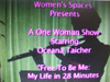 Oceana Taicher in My Life in 28 minutes - Women's Spaces Special Production 6/3/2011