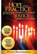 Hope into Practice - Jewish Women Choosing Justice Despite Our Fears by Penny Rosenwasser