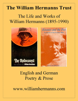 The William Hermanns Trust featuring the Life and Works of William Hermanns 1895-1990 including the two books shown: The Holcaust-from a Survivor of Verdun and Einstein and the Poet-In Search of the Cosmic Man.